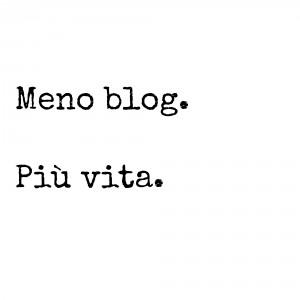 Meno blog piu vita